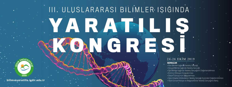 Üniversitemizde 'III. Uluslararası Bilimler Işığında Yaratılış Kongresi' Yapılacak
