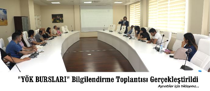 """""""YÖK BURSLARI"""" BİLGİLENDİRME TOPLANTISI GERÇEKLEŞTİRİLDİ"""