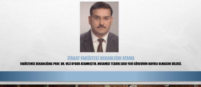 Ziraat Fakültesi Dekanlığına Prof. Dr. Veli UYGUR atanmıştır.