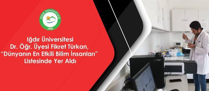 """Dr. Öğr. Üyesi Fikret Türkan, """"Dünyanın En Etkili Bilim İnsanları"""" Listesinde Yer Aldı"""