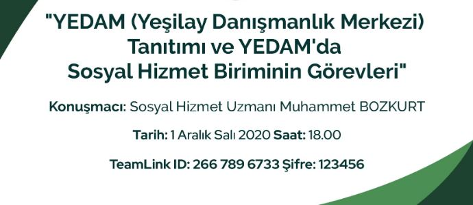 YEDAM (Yeşilay Danışmanlık Merkezi) Tanıtımı ve YEDAM da Sosyal Hizmet Biriminin Görevleri